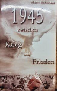 Buchtitel Hans Schuckar 1945 zwischen Krieg und Frieden